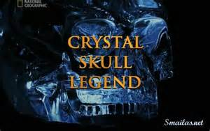 Crystal skull legend